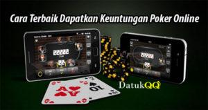 Cara Terbaik Dapatkan Keuntungan Poker Online