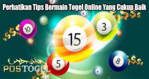 Perhatikan Tips Bermain Togel Online Yang Cukup Baik